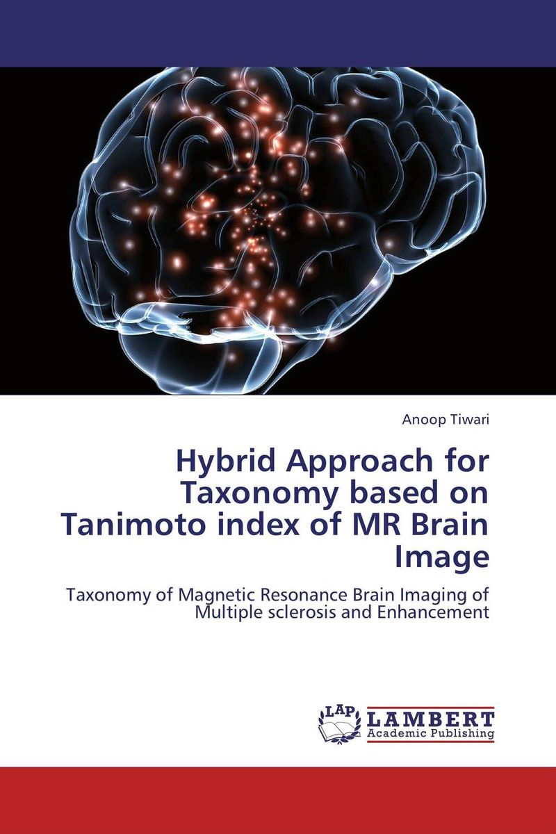 Hybrid Approach for Taxonomy based on Tanimoto index of MR Brain Image ben buchanan brain structure and circuitry in body dysmorphic disorder
