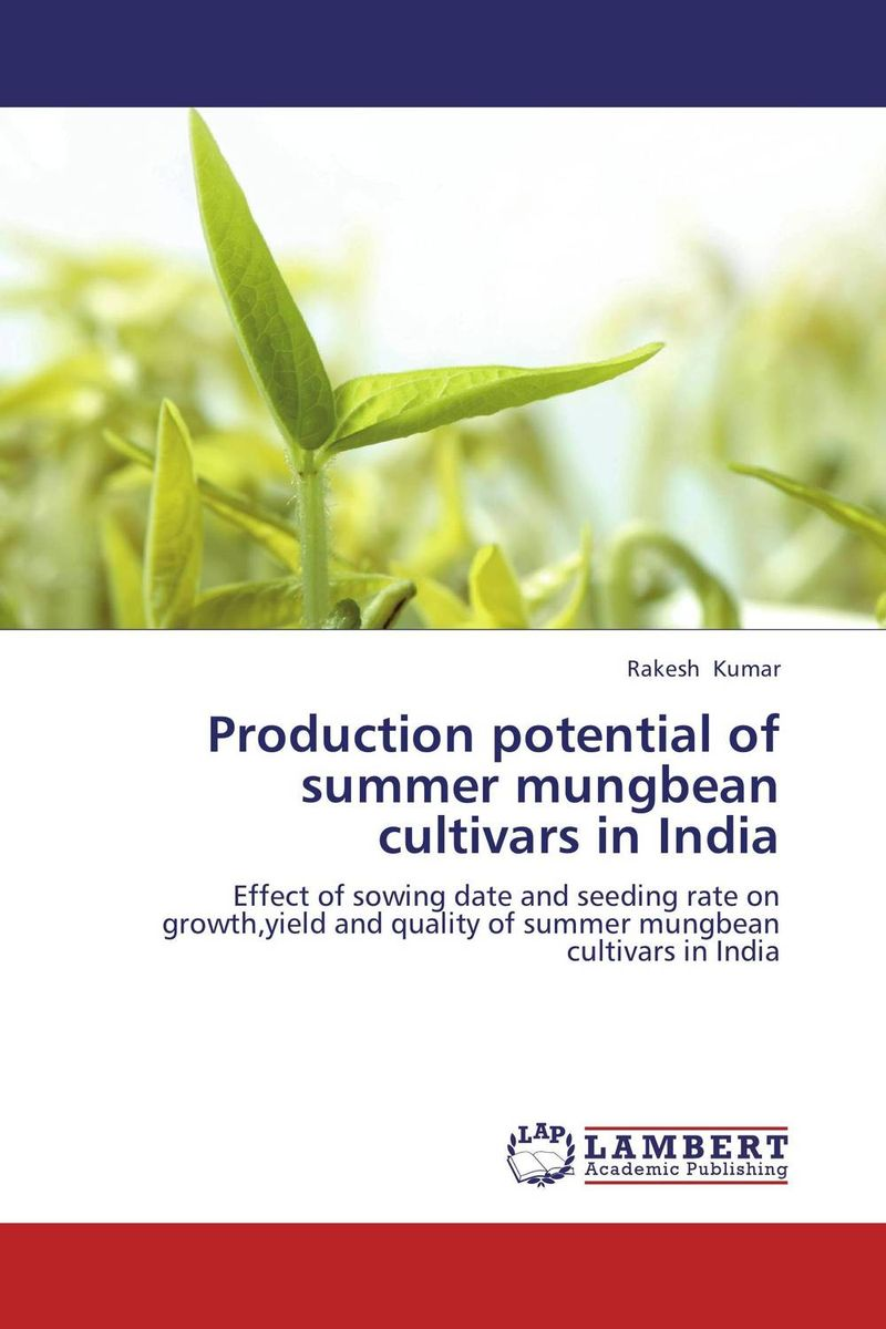 Production potential of summer mungbean cultivars in India rakesh kumar production potential of summer mungbean cultivars in india