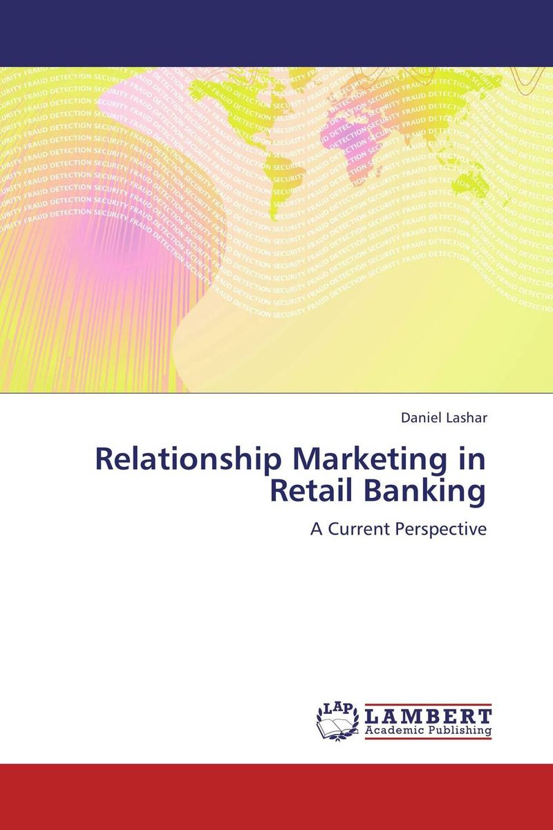 Relationship Marketing in Retail Banking amalendu ghosh managing risks in commercial and retail banking