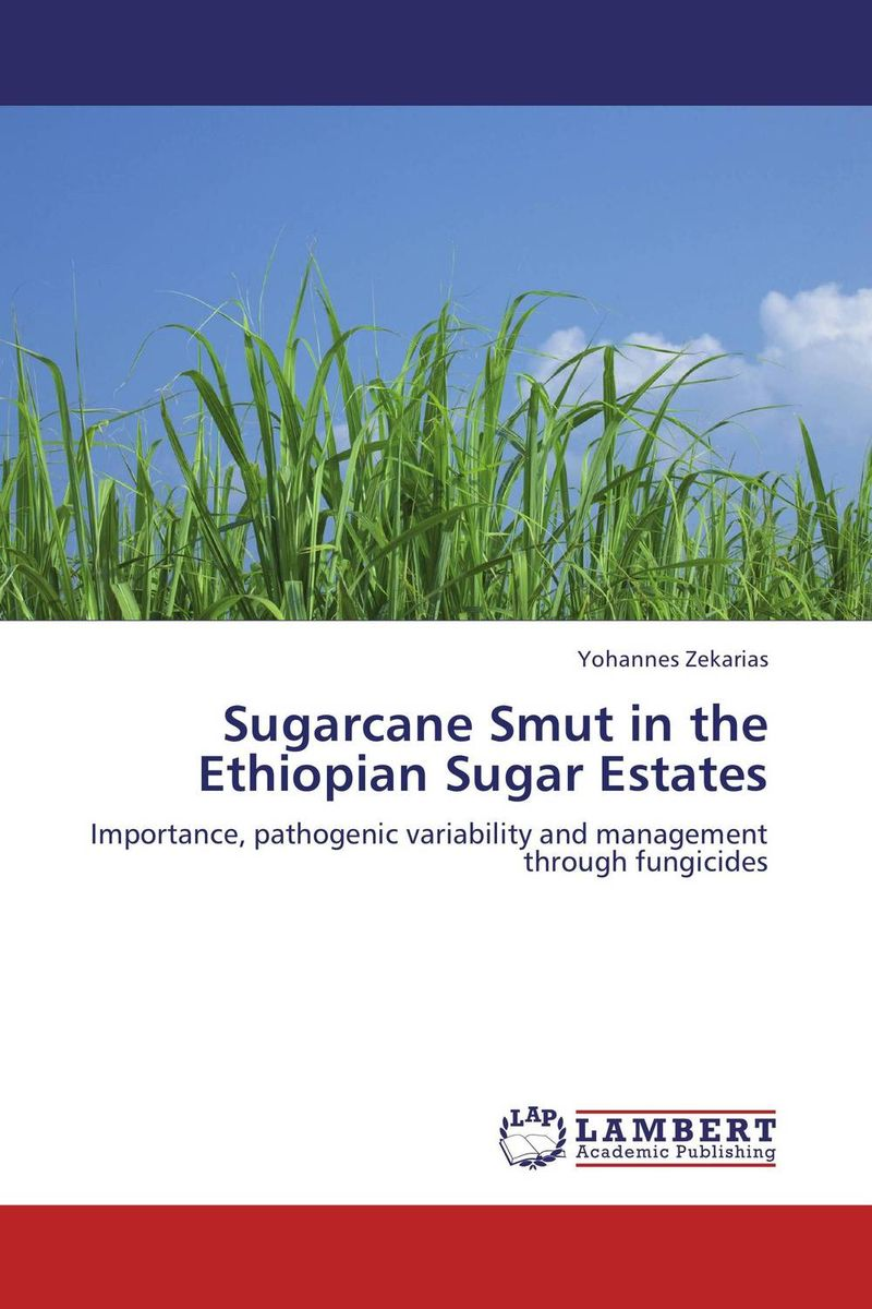 Sugarcane Smut in the Ethiopian Sugar Estates weed management in sugarcane