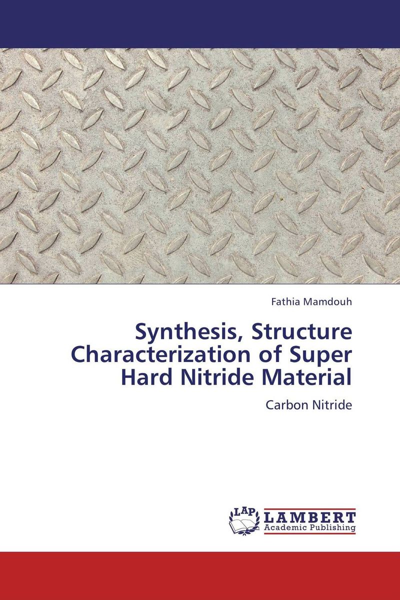 Synthesis, Structure Characterization of Super Hard Nitride Material synthesis characterization and applications of nano cdha