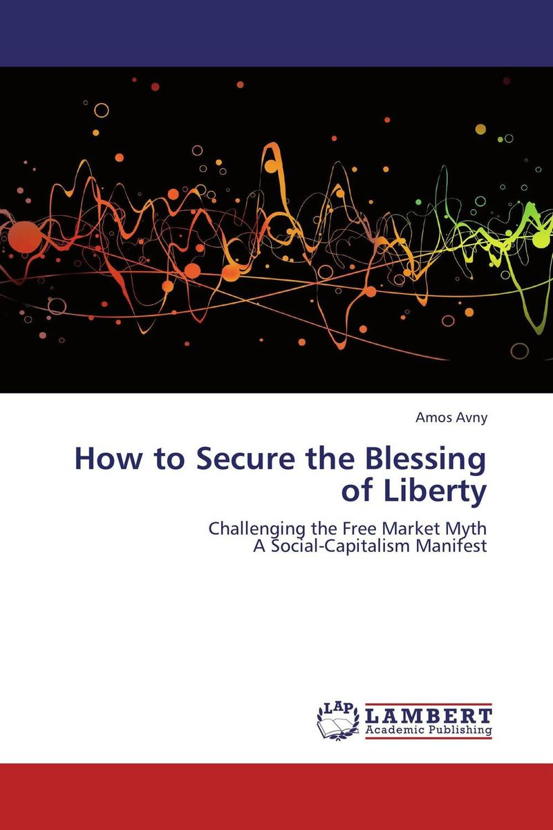 How to Secure the Blessing of Liberty how to secure the blessing of liberty