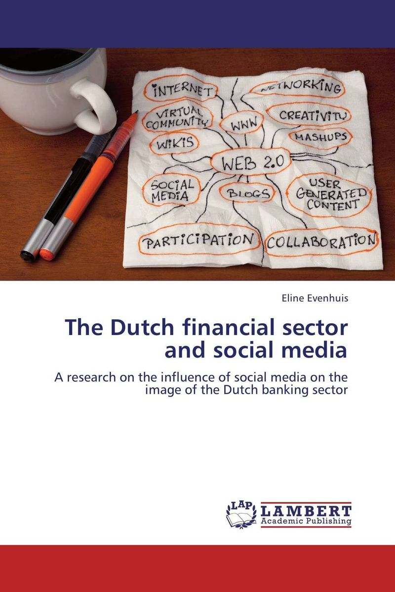 The Dutch financial sector and social media dionne kasian lew the social executive how to master social media and why it s good for business