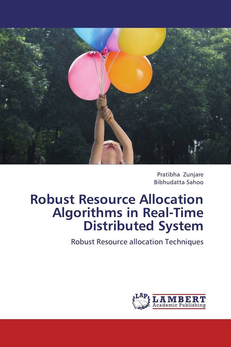 Robust Resource Allocation Algorithms in Real-Time Distributed System robust control algorithms for twin rotor system