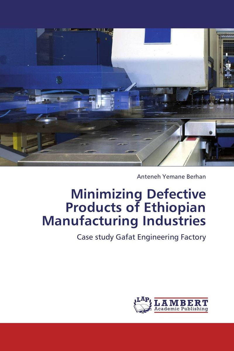 Minimizing Defective Products of Ethiopian Manufacturing Industries amare matebu daniel kitaw and carlo rafele productivity improvement in ethiopian manufacturing firms