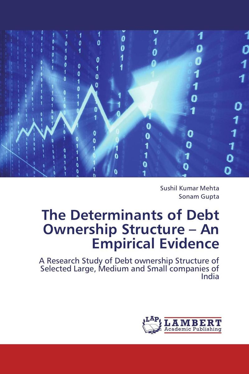 The Determinants of Debt Ownership Structure – An Empirical Evidence