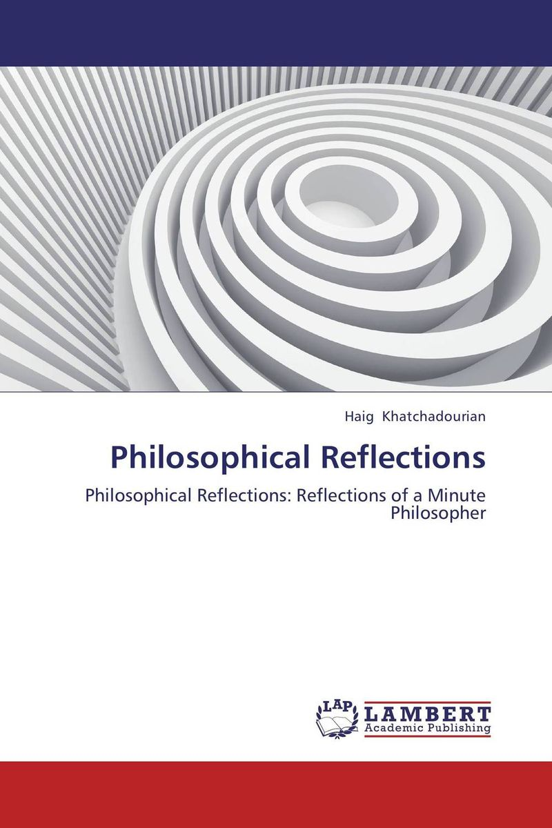 Philosophical Reflections