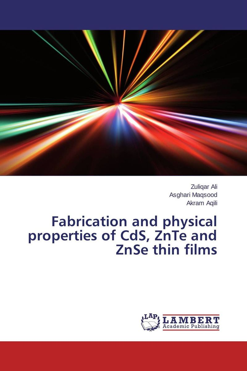 Fabrication and physical properties of CdS, ZnTe and ZnSe thin films zno cds core shells optical sensor fabrication using chemical method