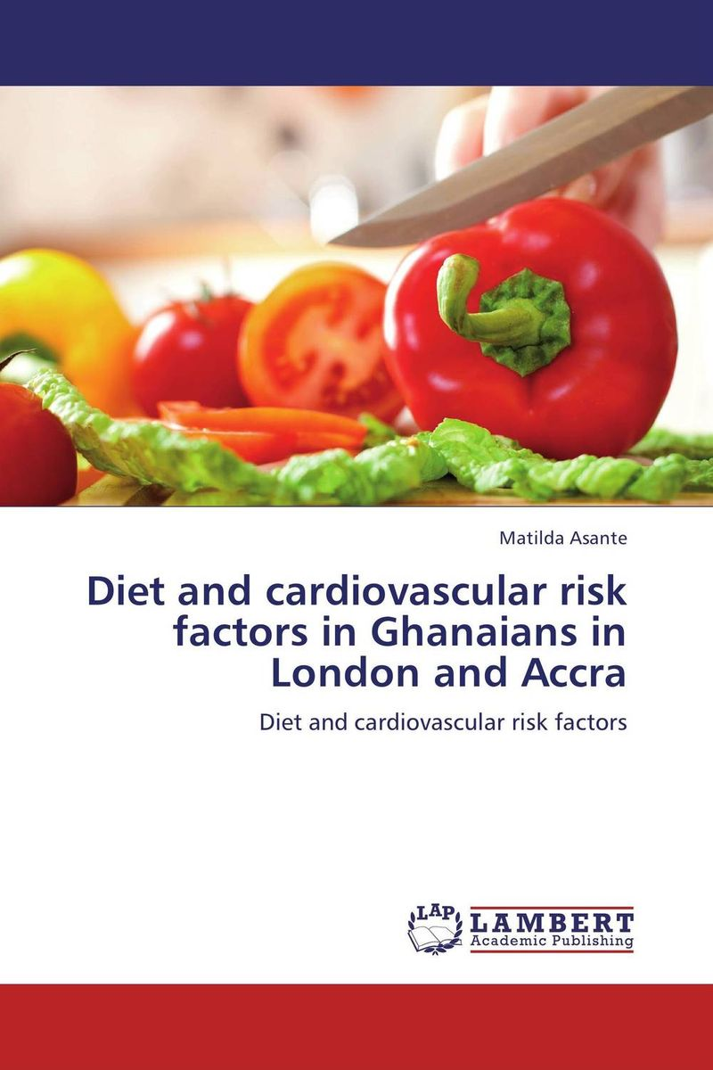 Diet and cardiovascular risk factors in Ghanaians in London and Accra manuscript found in accra
