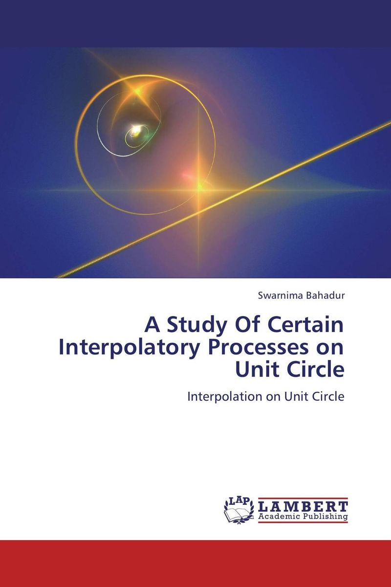 A Study Of Certain Interpolatory Processes on Unit Circle a study of the religio political thought of abdurrahman wahid