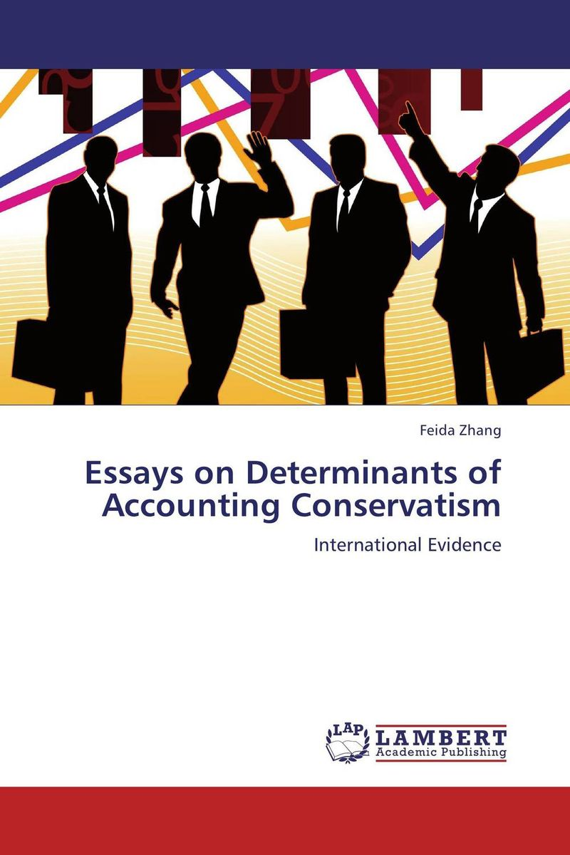 Essays on Determinants of Accounting Conservatism