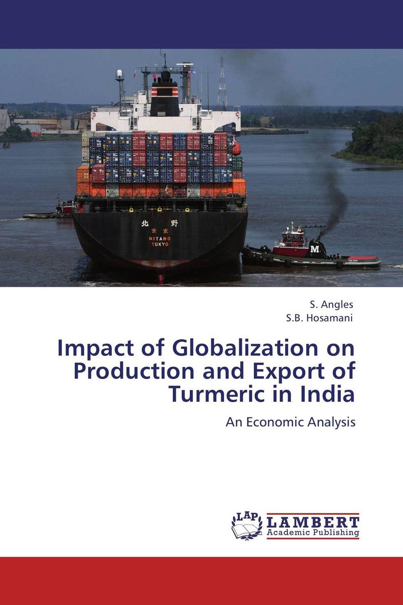 Impact of Globalization on Production and Export of Turmeric in India production and export of citrus industry the case study of pakistan