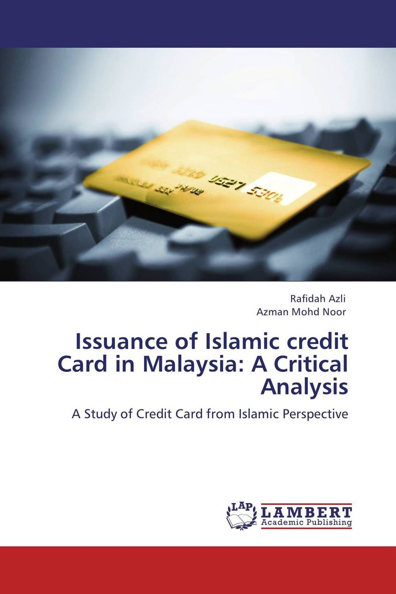 Issuance of Islamic credit Card in Malaysia: A Critical Analysis brian kettell the islamic banking and finance workbook step by step exercises to help you master the fundamentals of islamic banking and finance