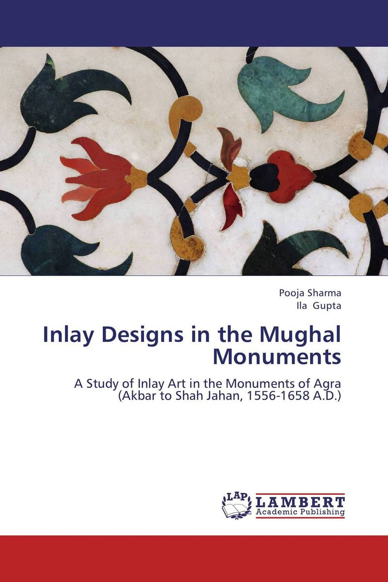 Inlay Designs in the Mughal Monuments the imperial image paintings for the mughal court
