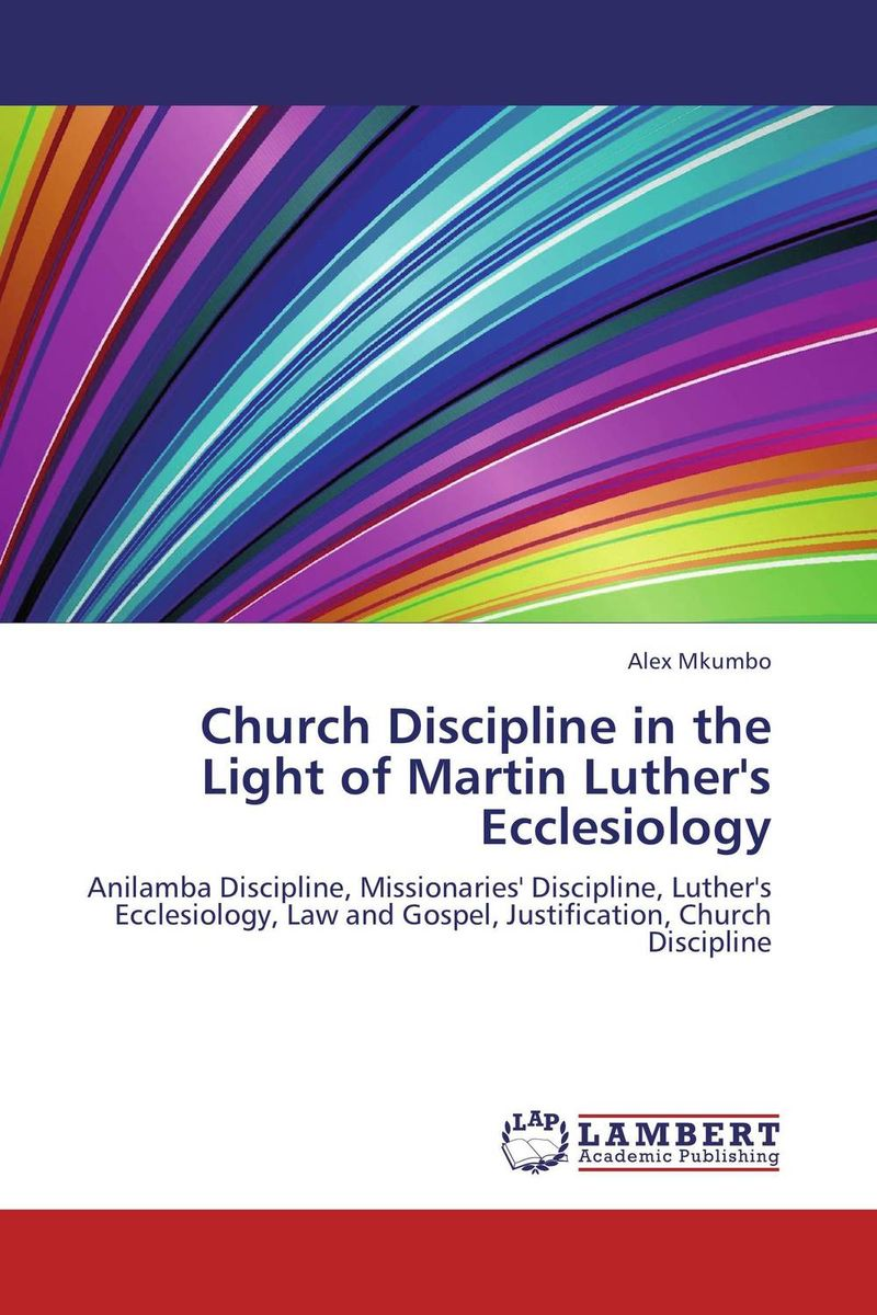 Church Discipline in the Light of Martin Luther's Ecclesiology