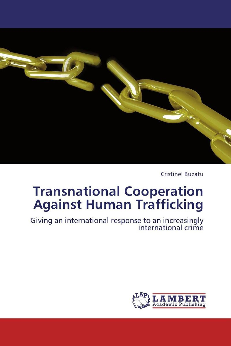 Transnational Cooperation Against Human Trafficking investigation and prosecution of transnational women trafficking