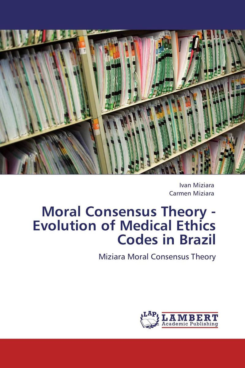 Moral Consensus Theory - Evolution of Medical Ethics Codes in Brazil theory and principles of psychological test development