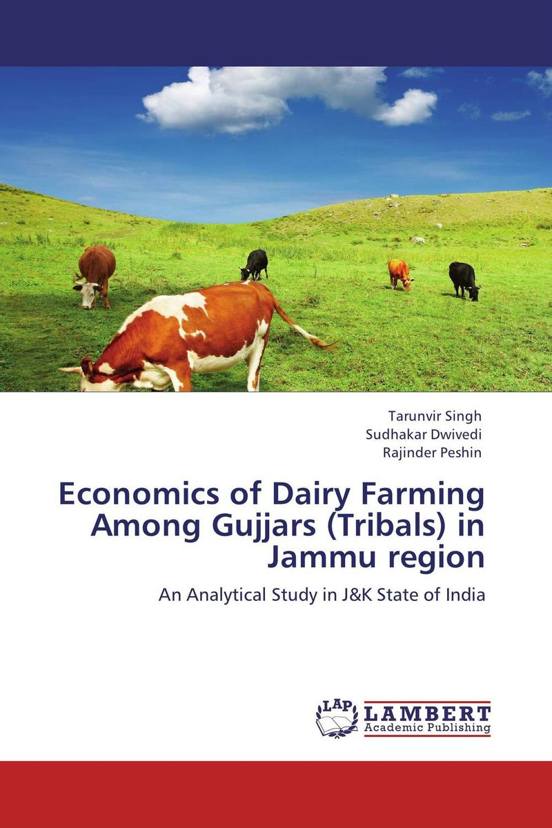 Economics of Dairy Farming Among Gujjars (Tribals) in Jammu region shoji lal bairwa rakesh singh and saket kushwaha economics of milk marketing