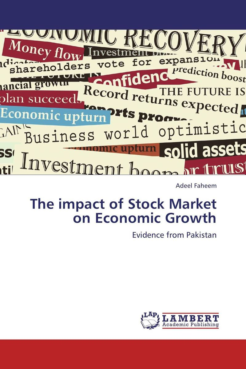 The impact of Stock Market on Economic Growth impact of stock market performance indices on economic growth