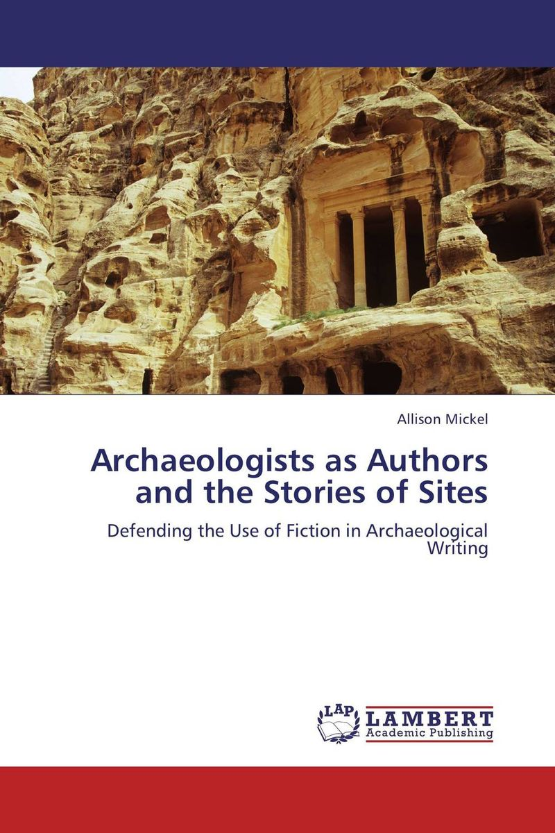 Archaeologists as Authors and the Stories of Sites archaeological sites of delhi and their relation to tourism