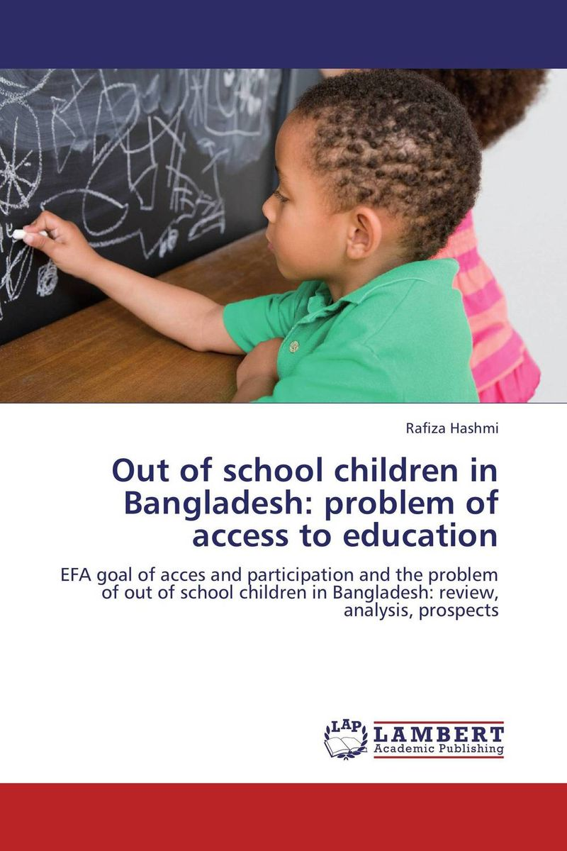 Out of school children in Bangladesh: problem of access to education english language at secondary education in bangladesh