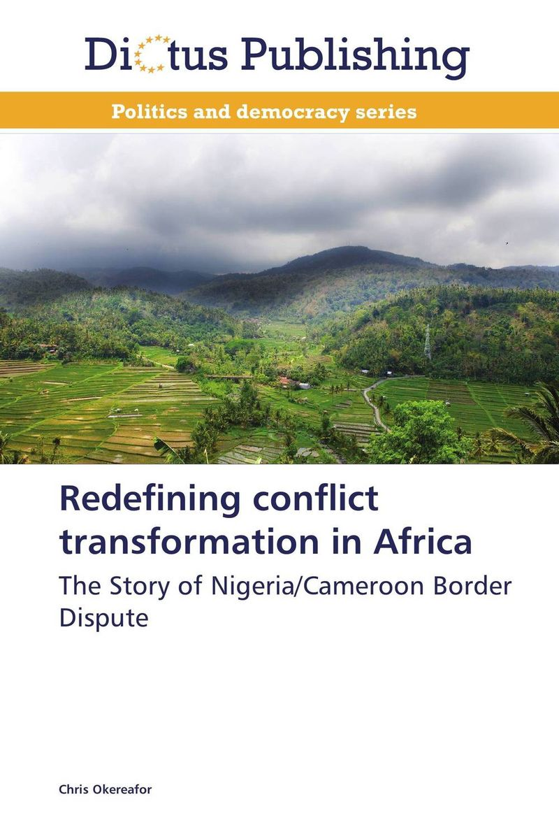Redefining conflict transformation in Africa trans border ethnic hegemony and political conflict in africa
