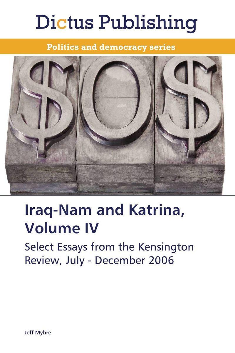 Iraq-Nam and Katrina, Volume IV to iraq were 100 200