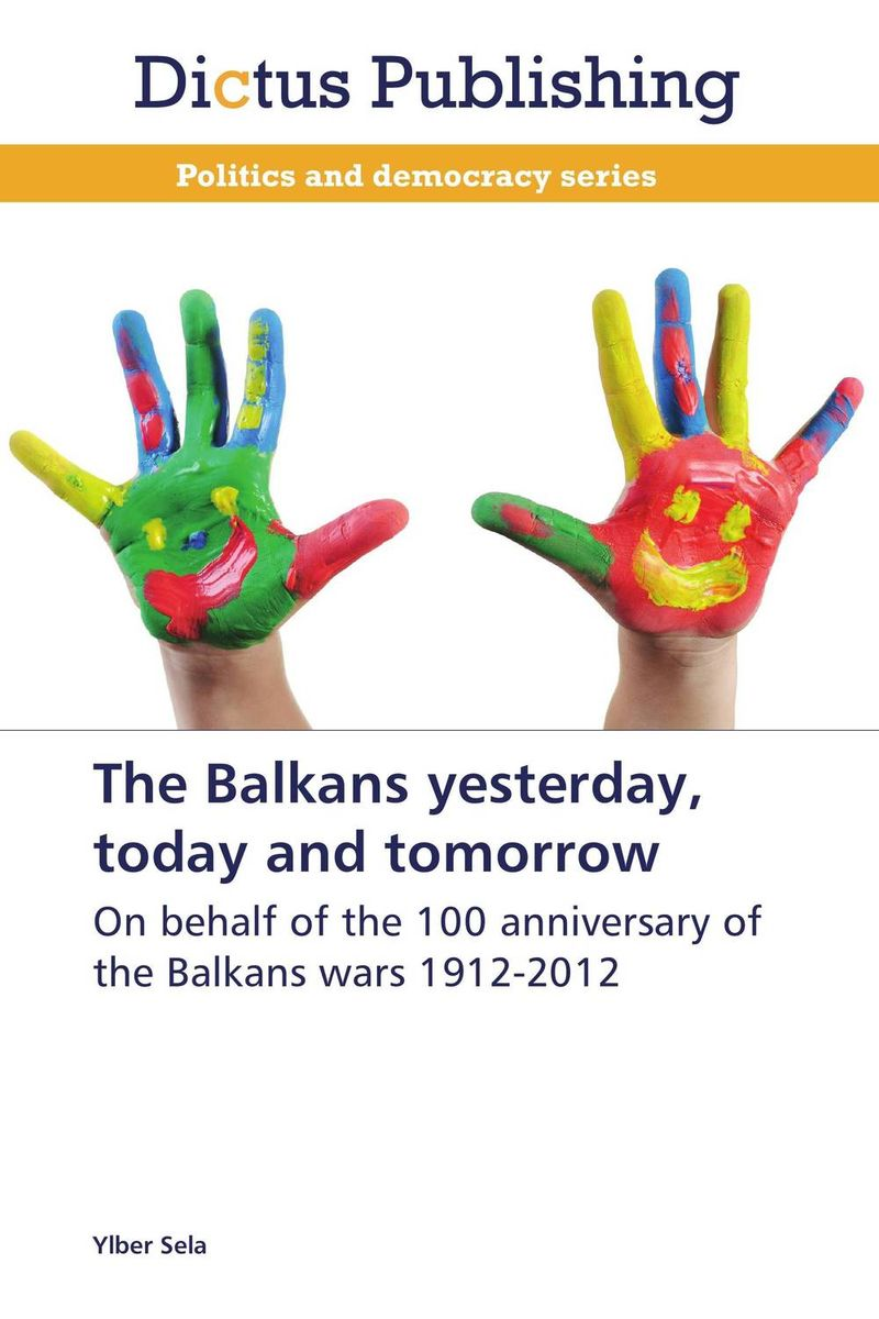 The Balkans yesterday, today and tomorrow affair of state an