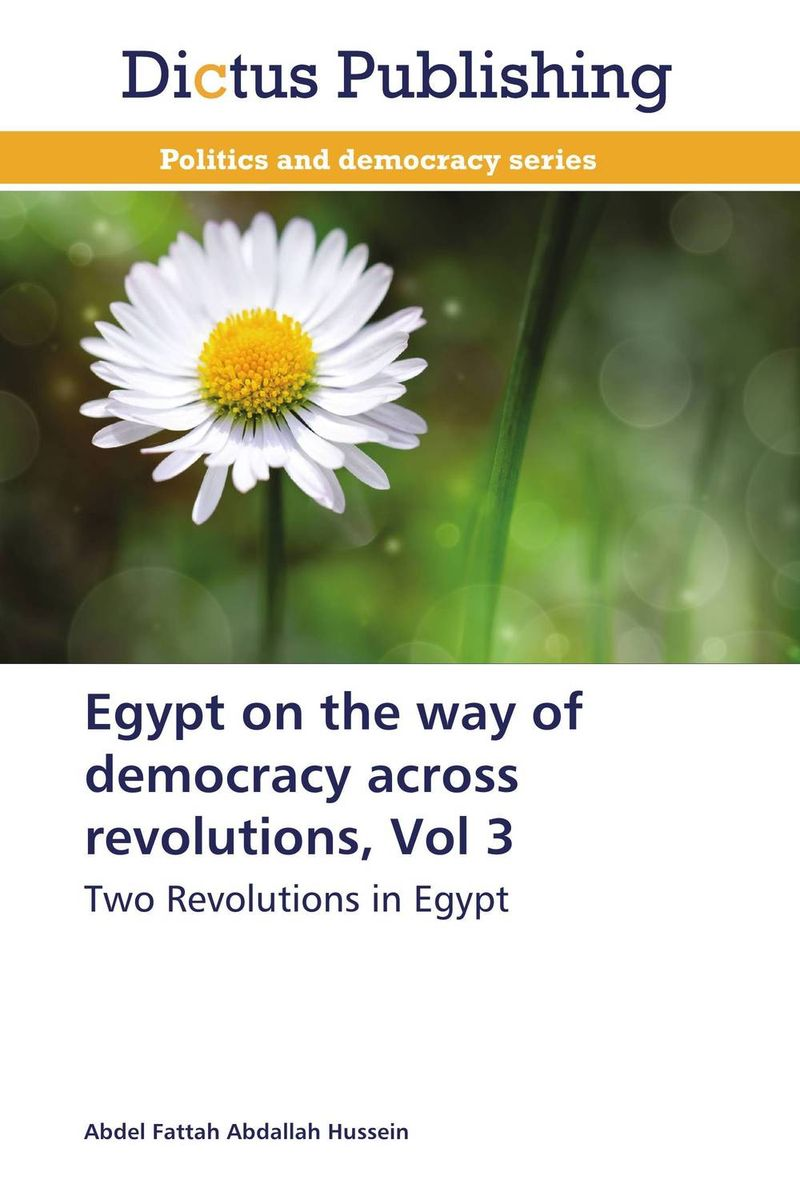 Egypt on the way of democracy across revolutions, Vol 3 democracy in america nce