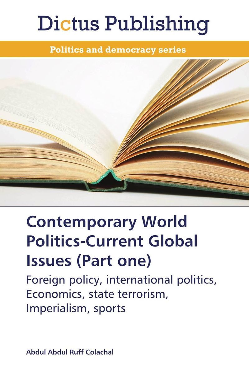 Contemporary World Politics-Current Global Issues (Part one)