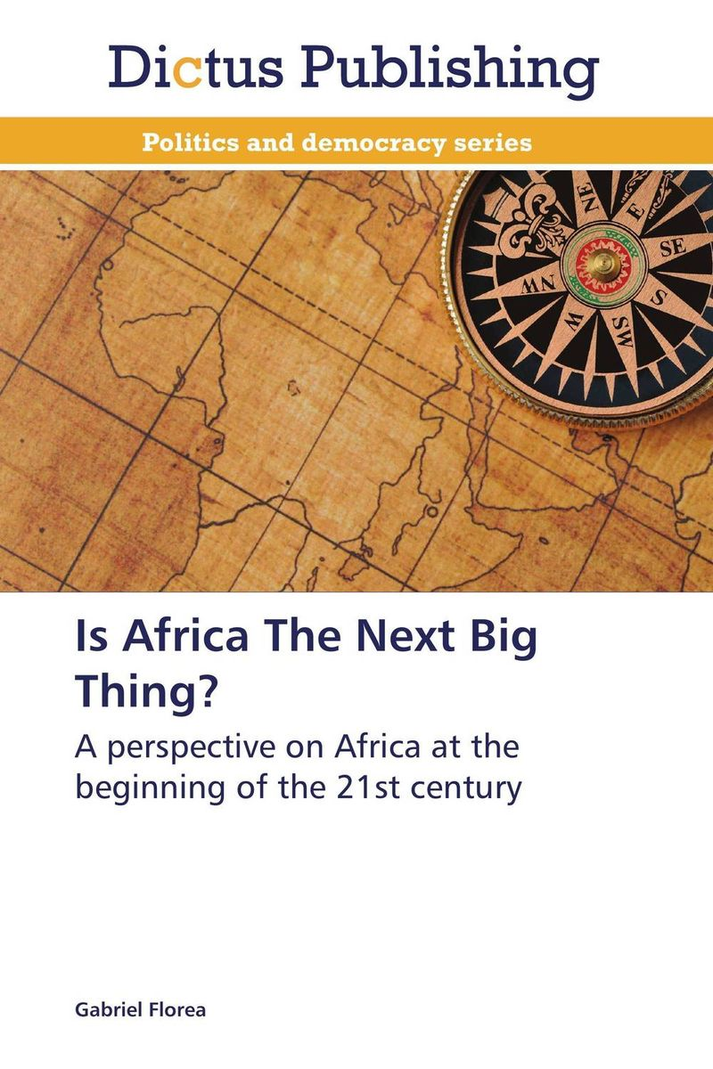 Is Africa The Next Big Thing? globalization its challenges on democracy and effects on africa