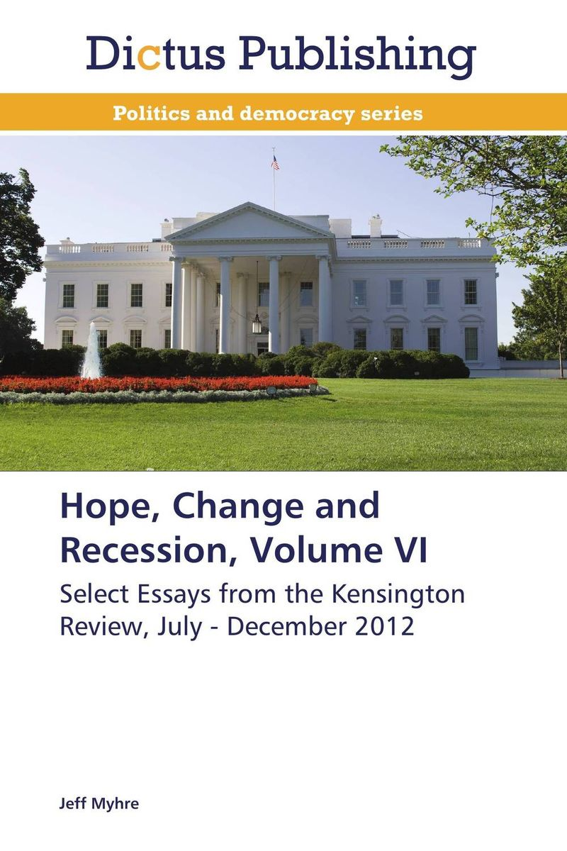 Hope, Change and Recession, Volume VI the last best hope of earth – abraham lincoln