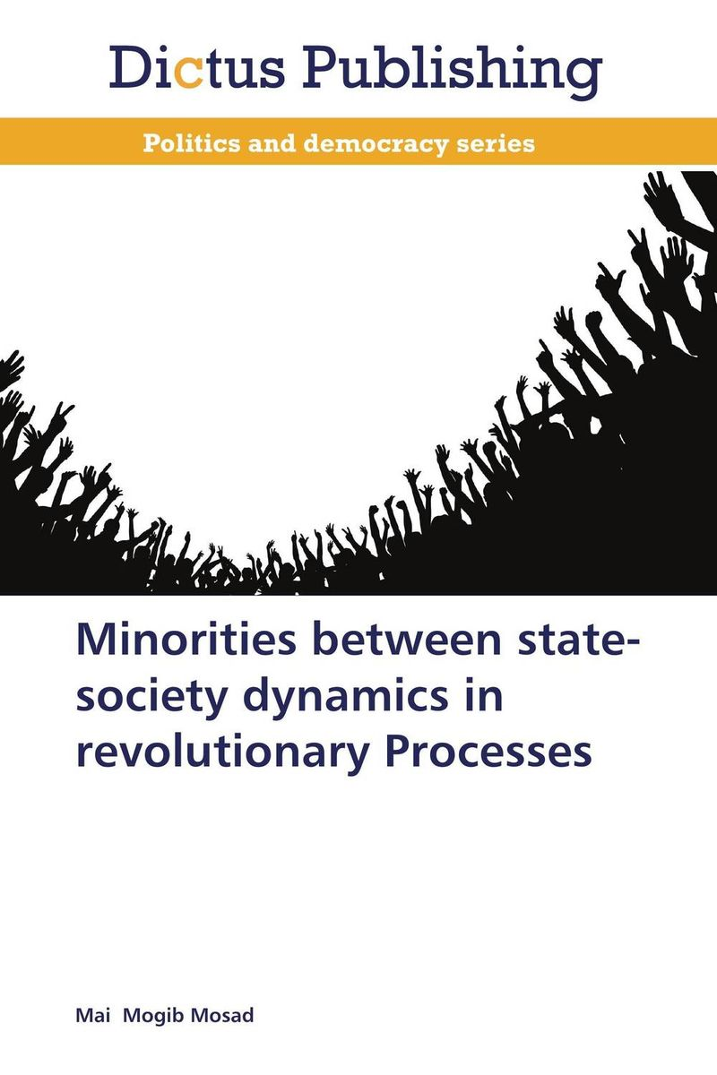 Minorities between state-society dynamics in revolutionary Processes the integration of ethnic kazakh oralmans into kazakh society