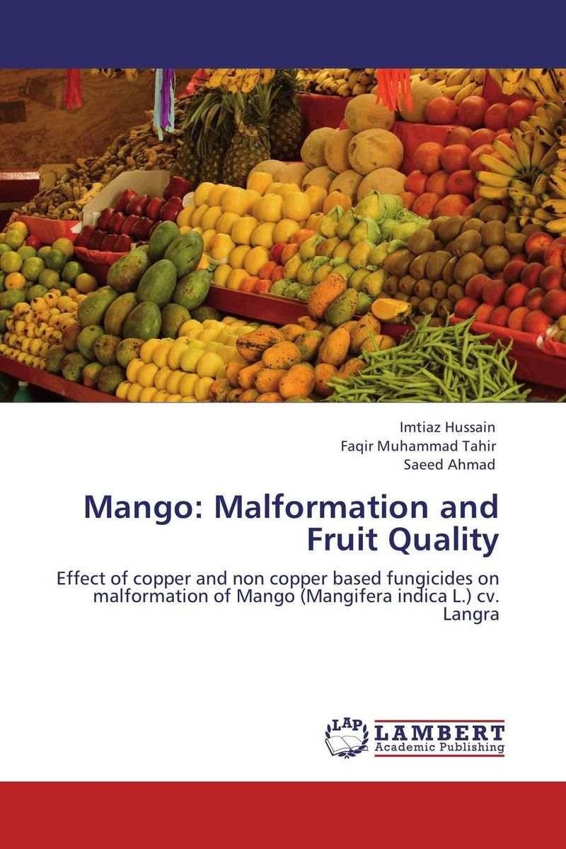 Mango: Malformation and Fruit Quality zahid ali faqir muhammad tahir and saeed ahmed study to improve quality and production of mangifera indica l