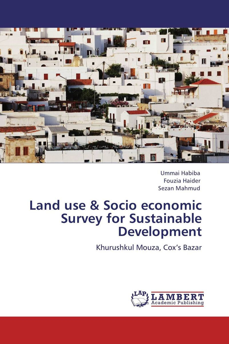 Land use & Socio economic Survey for Sustainable Development abhaya kumar naik socio economic impact of industrialisation