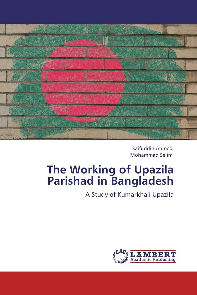 The Working of Upazila Parishad in Bangladesh jay hummel the essential advisor building value in the investor advisor relationship