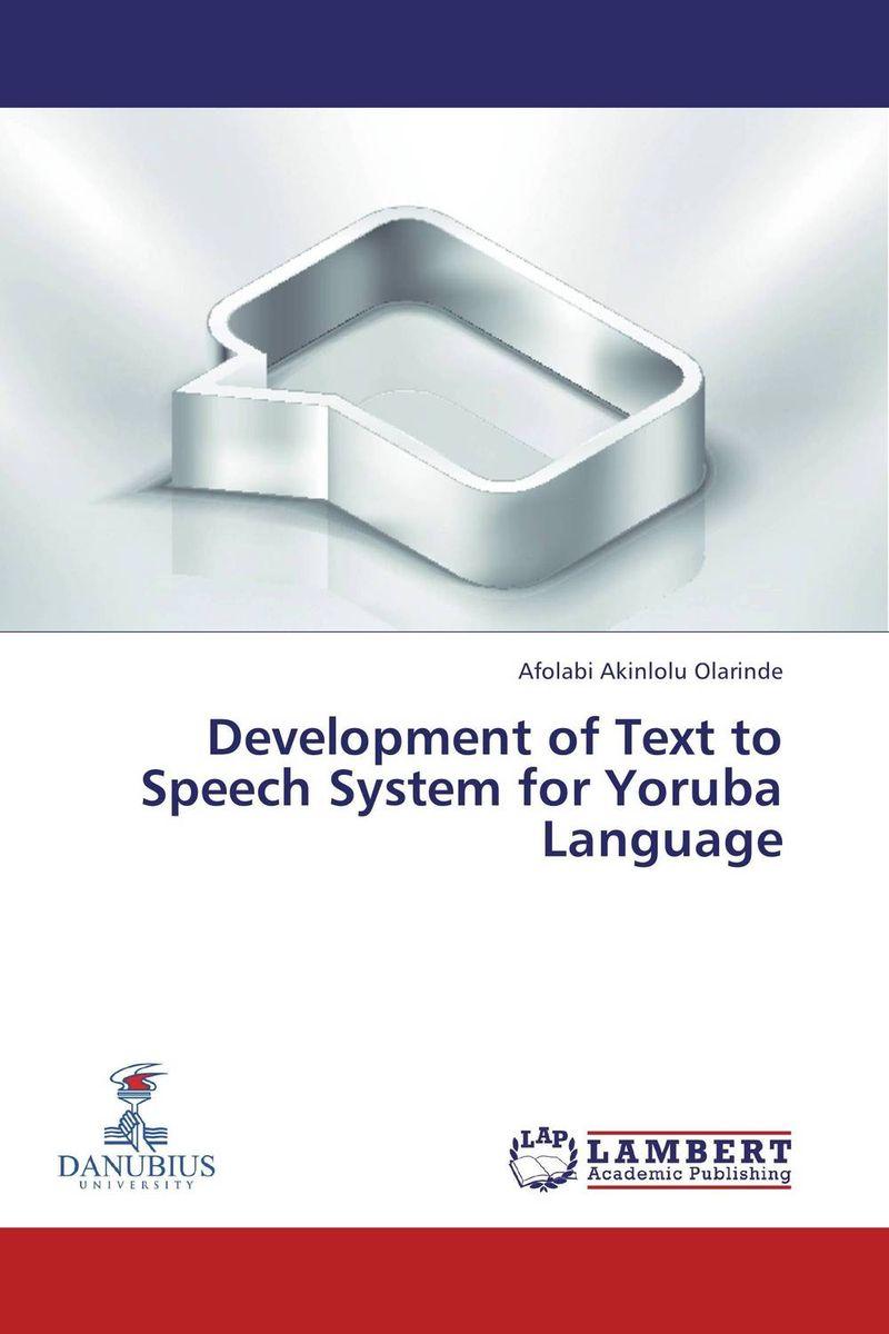 Development of Text to Speech System for Yoruba Language j c goodman the development of speech perception – the transition from speech sounds to spoken words