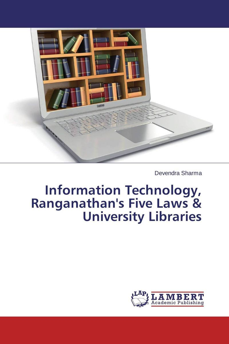 Information Technology, Ranganathan's Five Laws & University Libraries establishment management and organization of university libraries