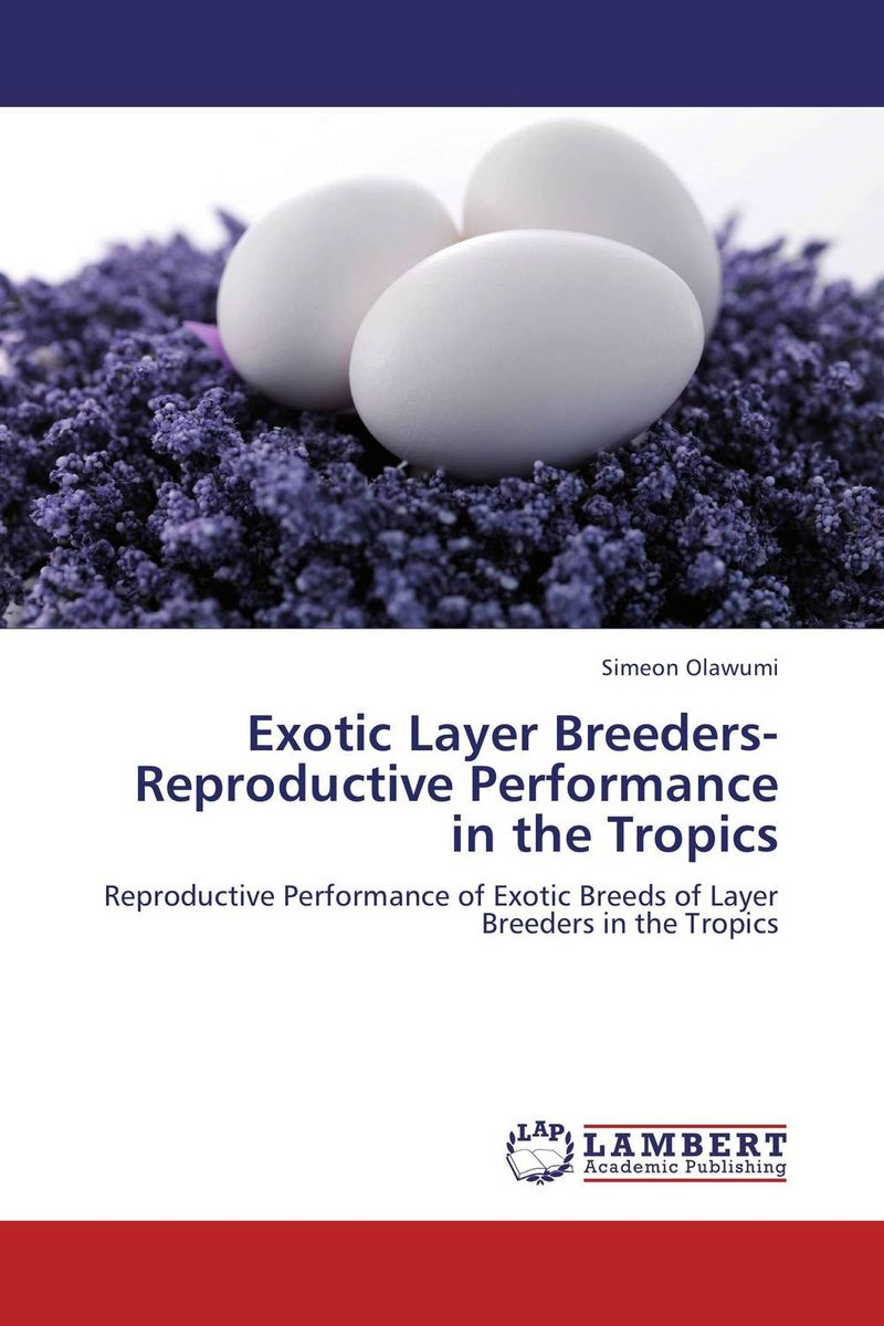 Exotic Layer Breeders- Reproductive Performance in the Tropics the best exotic marigold hotel