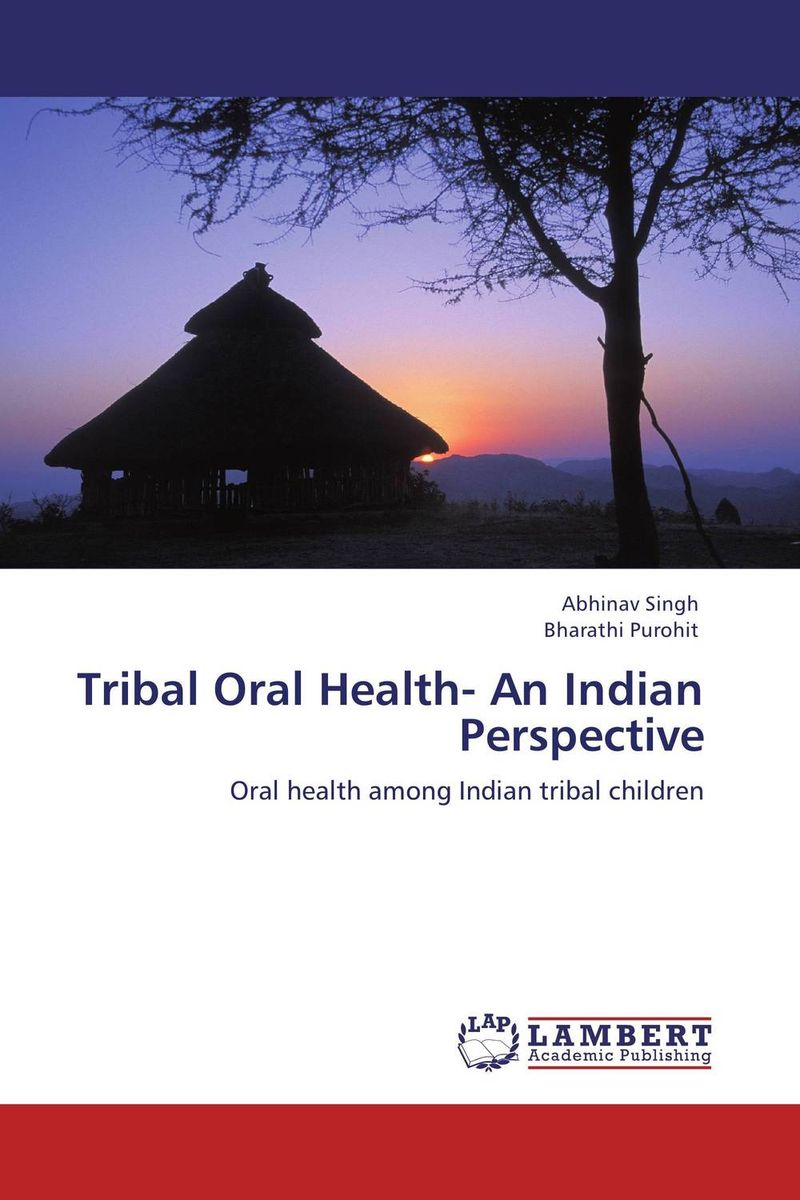 Tribal Oral Health- An Indian Perspective