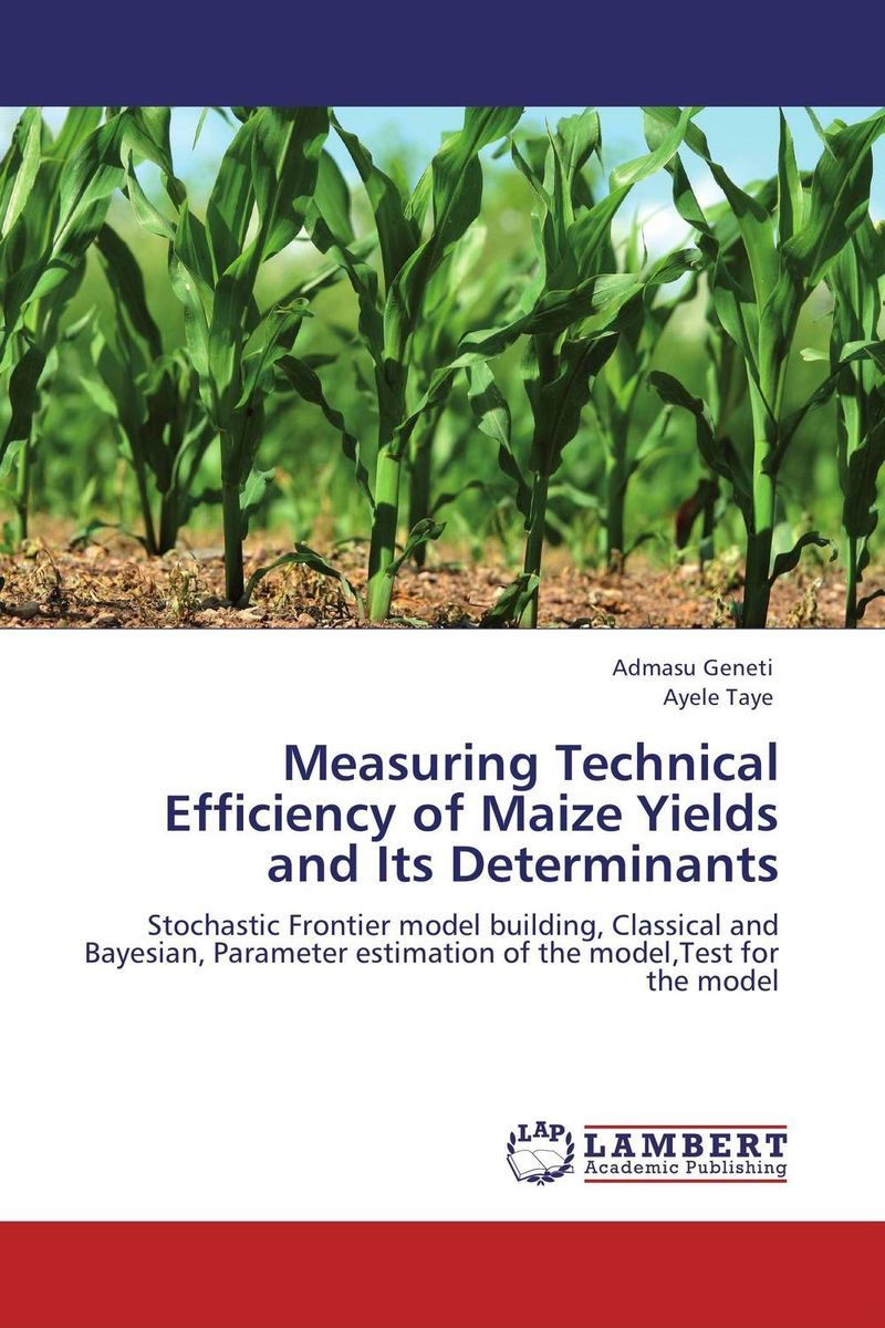 Measuring Technical Efficiency of Maize Yields and Its Determinants stochastic modelling of random variables