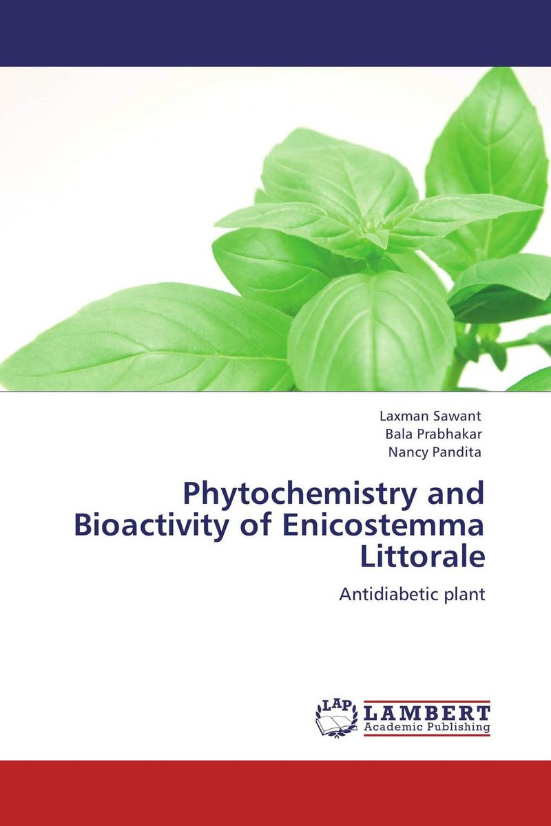 Phytochemistry and Bioactivity of Enicostemma Littorale laxman sawant bala prabhakar and nancy pandita phytochemistry and bioactivity of enicostemma littorale