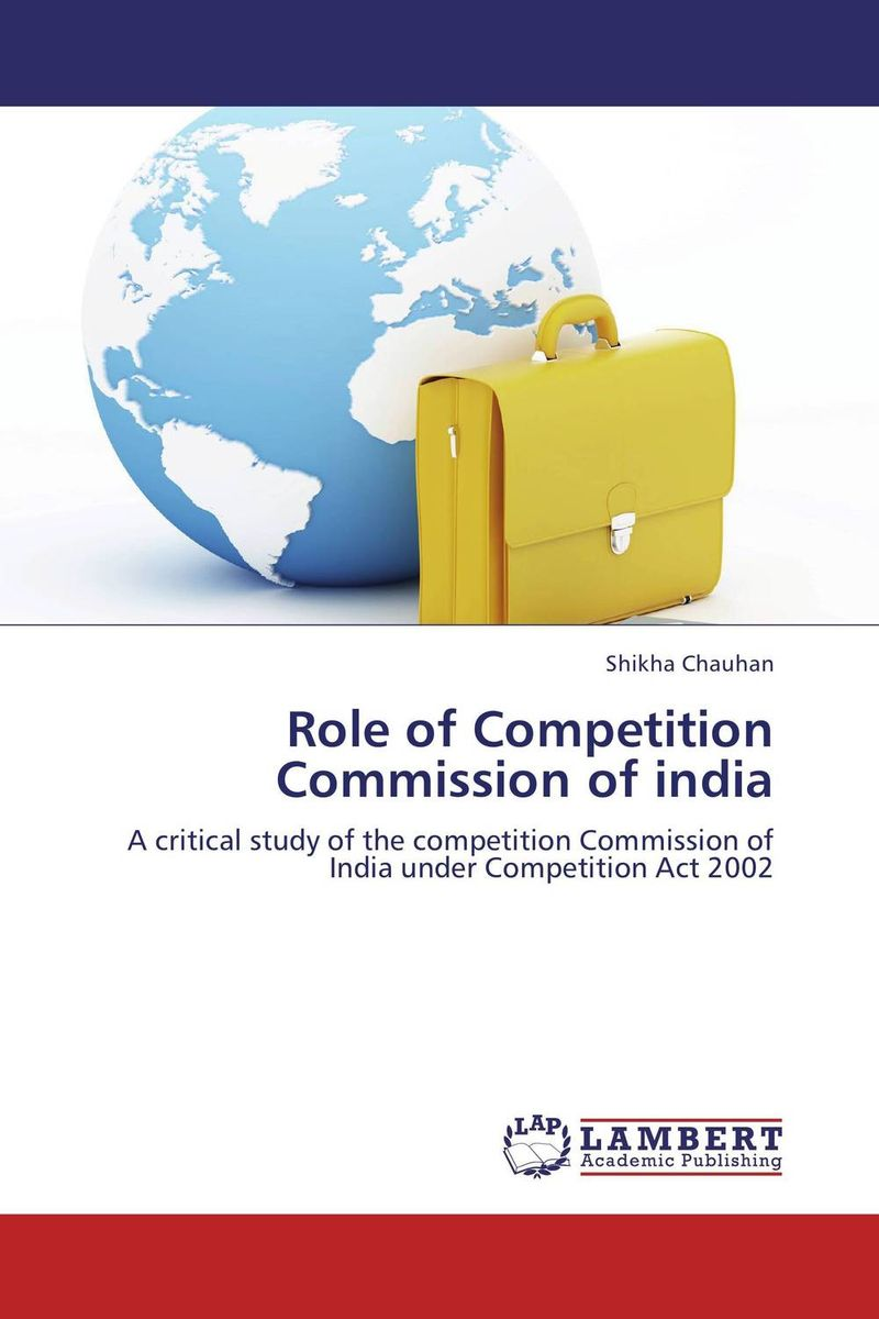 Role of Competition Commission of india the heir