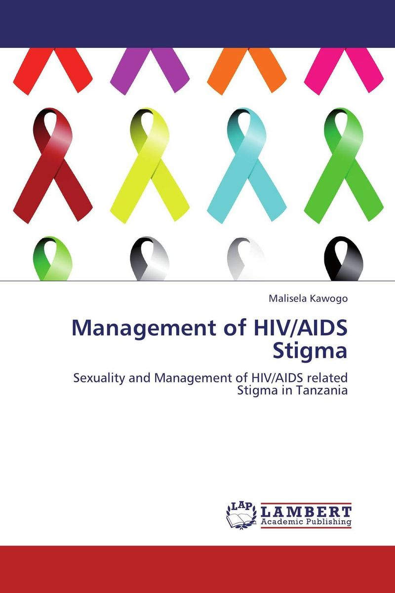Management of HIV/AIDS Stigma an overview on hiv aids