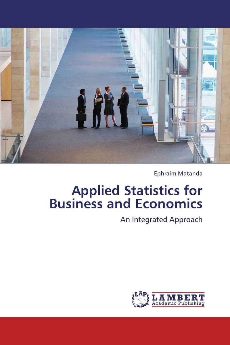 Applied Statistics for Business and Economics ephraim matanda applied statistics for business and economics