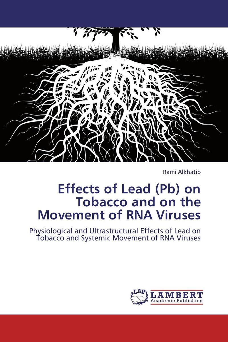 Effects of Lead (Pb) on Tobacco and on the Movement of RNA Viruses viruses cell transformation and cancer 5