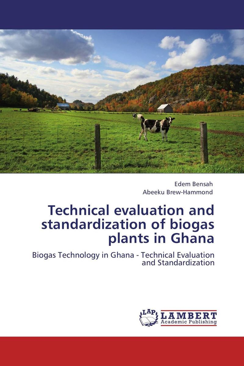 Technical evaluation and standardization of biogas plants in Ghana assessing the economic aspects of biogas plants