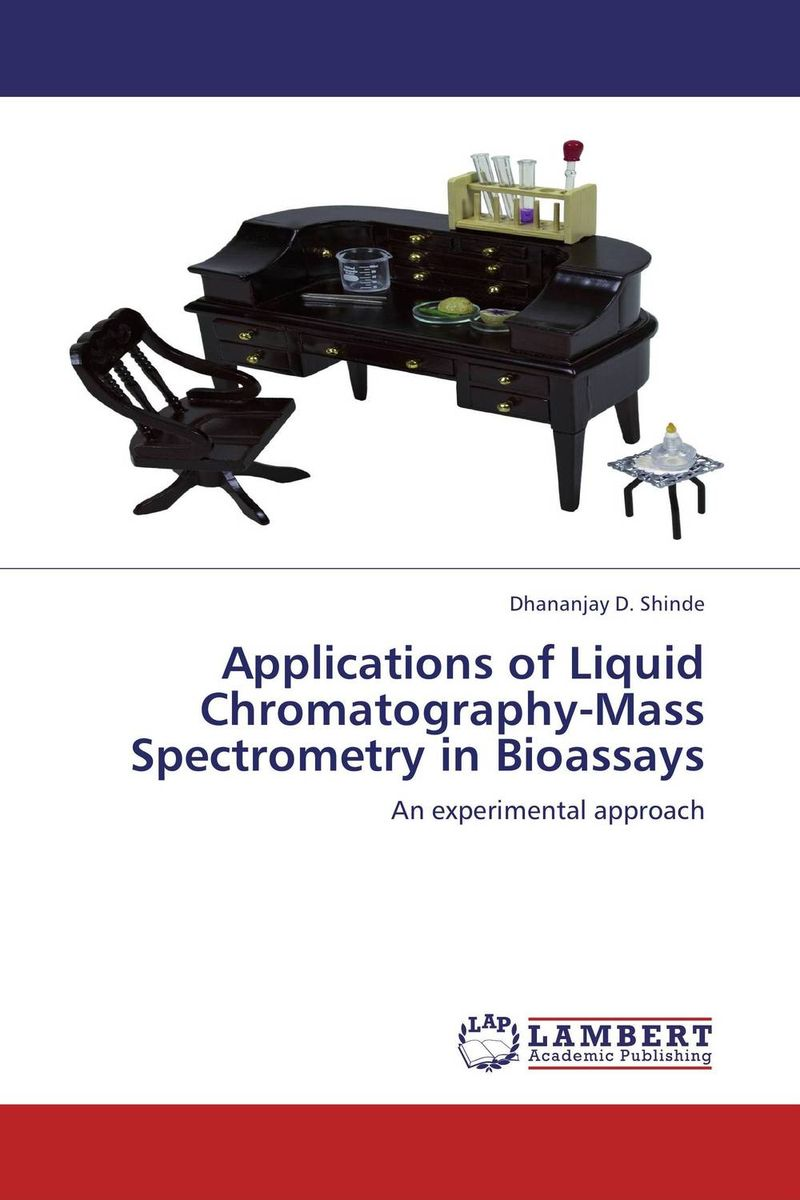 Applications of Liquid Chromatography-Mass Spectrometry in Bioassays drug discovery and design