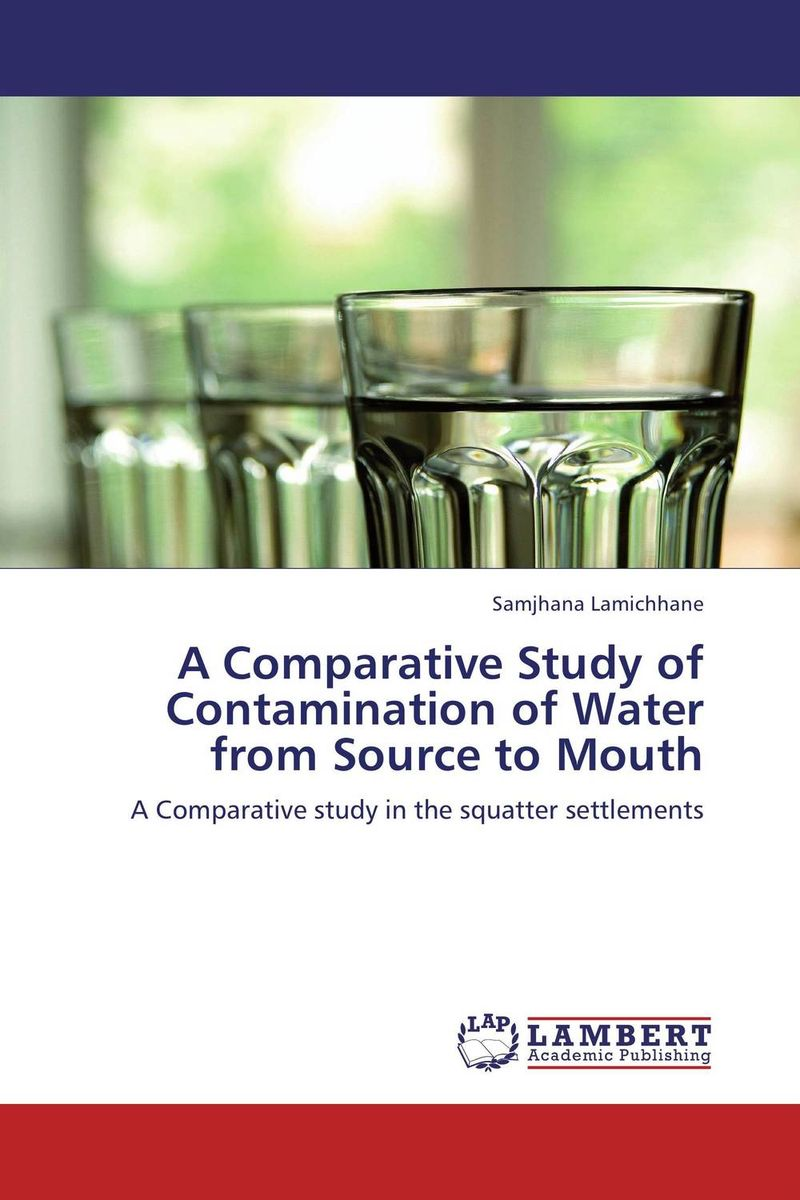 A Comparative Study of Contamination of Water from Source to Mouth victoria wapf the disease of chopin a comprehensive study of a lifelong suffering