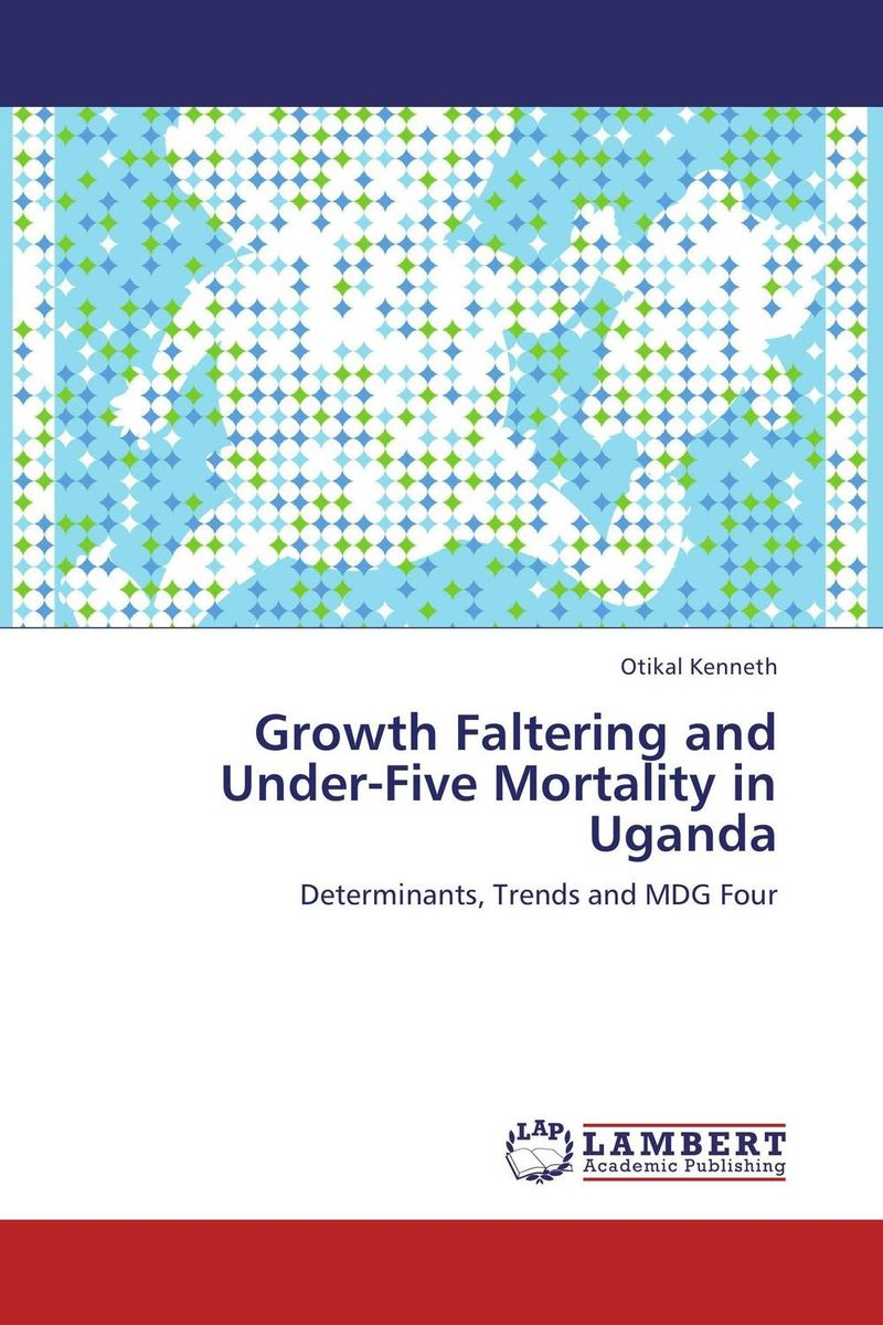 Growth Faltering and Under-Five Mortality in Uganda mortality  health and development in india 2011